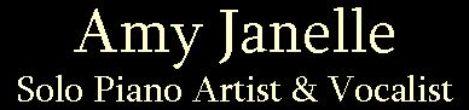 Amy Janelle – Solo Piano Artist